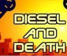 Play Diesel and Death